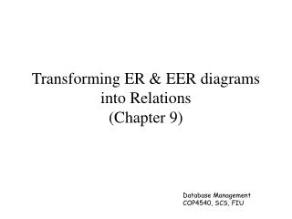 Transforming ER & EER diagrams into Relations (Chapter 9)