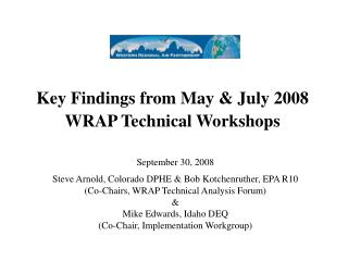 Key Findings from May & July 2008 WRAP Technical Workshops