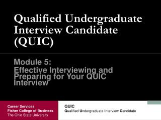 Qualified Undergraduate Interview Candidate (QUIC)