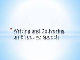 Writing and Delivering an Effective Speech