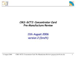 CMS: GCT2: Concentrator Card Pre-Manufacture Review