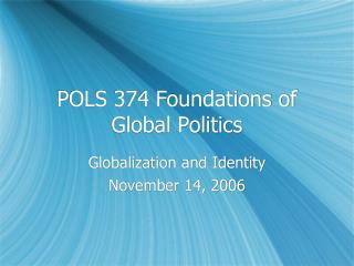 POLS 374 Foundations of Global Politics