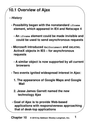 10.1 Overview of Ajax  -  History    - Possibility began with the nonstandard  iframe