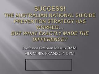 Success! The Australian National Suicide Prevention Strategy has worked… But what exactly made the difference?