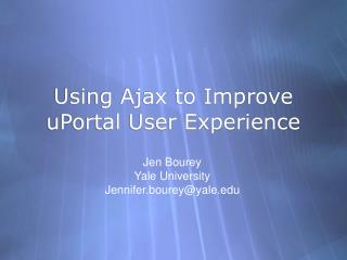 Using Ajax to Improve uPortal User Experience