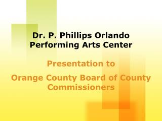 Presentation to Orange County Board of County Commissioners