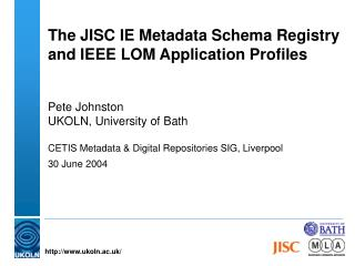 The JISC IE Metadata Schema Registry and IEEE LOM Application Profiles