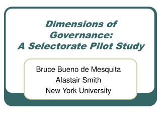 Dimensions of Governance:  A Selectorate Pilot Study