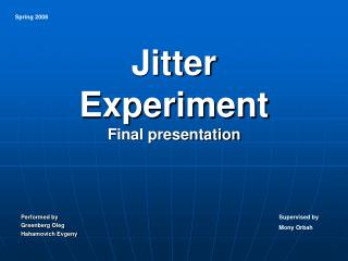 Jitter  Experiment Final presentation