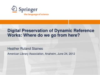 Digital Preservation of Dynamic Reference Works: Where do we go from here?