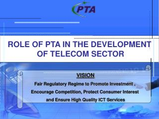 ROLE OF PTA IN THE DEVELOPMENT  OF TELECOM SECTOR