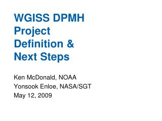 WGISS DPMH Project Definition & Next Steps