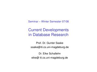 Seminar – Winter Semester 07/08 Current Developments  in Database Research