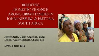 Reducing  Domestic Violence  Among Urban Families in Johannesburg & Pretoria, South Africa