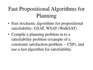 Fast Propositional Algorithms for Planning
