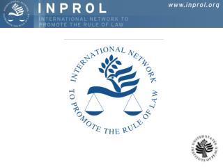 The International Network to Promote the Rule of Law (INPROL) inprol
