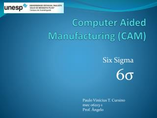 Computer Aided Manufacturing (CAM)