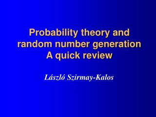 Probability theory and  random number generation A quick review