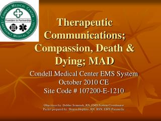 Therapeutic Communications; Compassion, Death & Dying; MAD