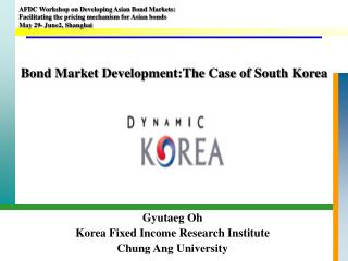 Bond Market Development:The Case of South Korea