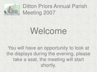 Ditton Priors Annual Parish Meeting 2007