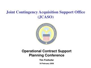 Joint Contingency Acquisition Support Office    (JCASO)