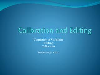 Calibration and Editing