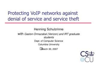 Protecting VoIP networks against denial of service and service theft