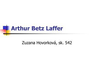 Arthur Betz Laffer