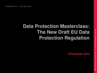 Data Protection Masterclass: The New Draft EU Data Protection Regulation