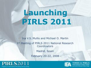 Launching  PIRLS 2011