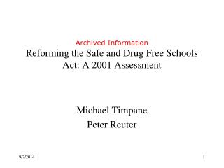 Archived Information Reforming the Safe and Drug Free Schools Act: A 2001 Assessment