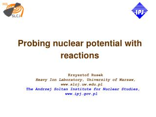 Probing nuclear potential with reactions
