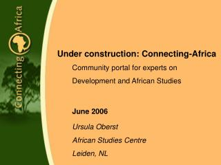 Under construction: Connecting-Africa 	Community portal for experts on