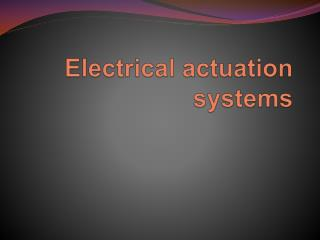 Electrical actuation systems