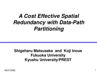 A Cost Effective Spatial Redundancy with Data-Path Partitioning