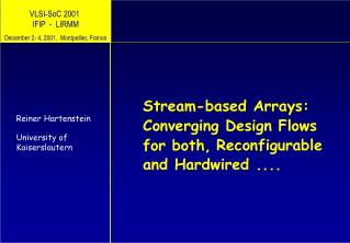 Stream-based Arrays:  Converging Design Flows  for both,