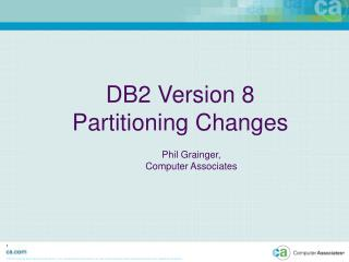 DB2 Version 8 Partitioning Changes