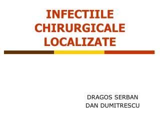 INFECTIILE CHIRURGICALE LOCALIZATE