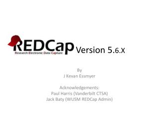 REDCap Version 5. 6.X