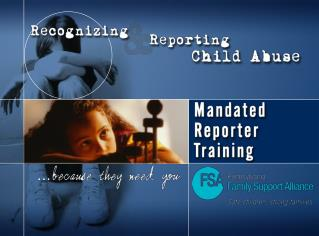Introduction II.	 The Child Protective Services System III.	 The Reporting Process