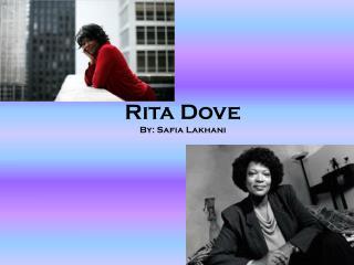 Rita Dove By: Safia Lakhani