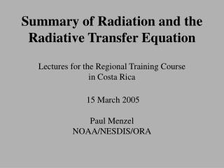 Summary of Radiation and the Radiative Transfer Equation