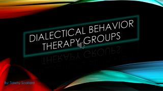Dialectical behavior therapy groups