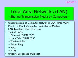 Local Area Networks (LAN) - Sharing Transmission Media by Computers -