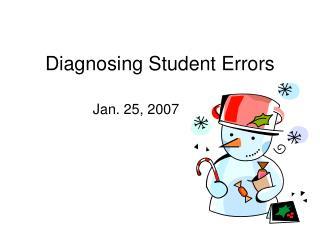 Diagnosing Student Errors