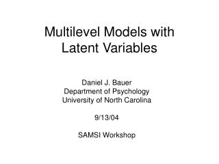 Multilevel Models with  Latent Variables