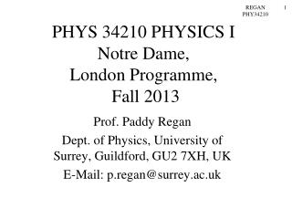 PHYS 34210 PHYSICS I  Notre Dame,  London Programme,   Fall 2013