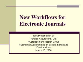New Workflows for Electronic Journals