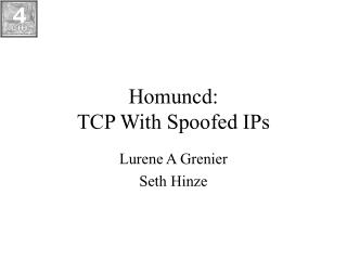 Homuncd: TCP With Spoofed IPs